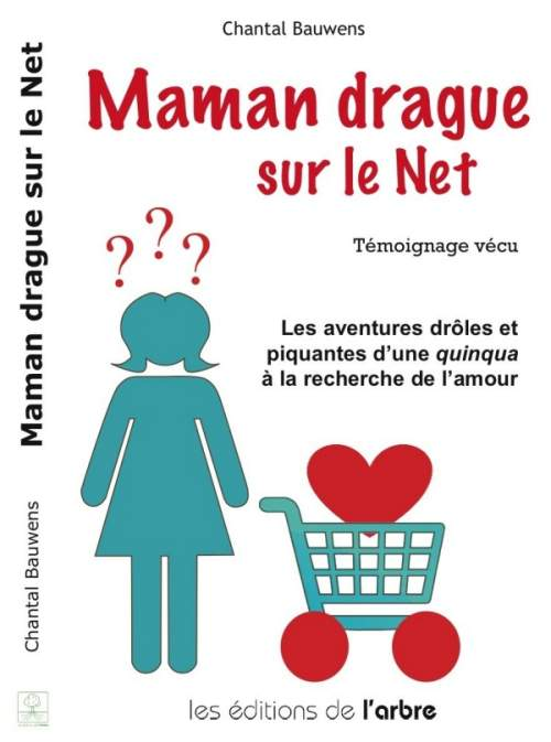 Chantal Bauwens : maman drague sur le net